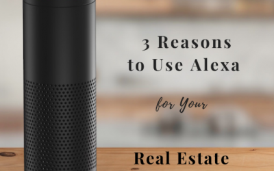 3 Reasons to Use Alexa for Your Real Estate Business